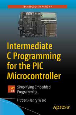 Intermediate C Programming for the PIC Microcontroller: Simplifying Embedded Programming