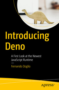 Introducing Deno: A First Look at the Newest JavaScript Runtime