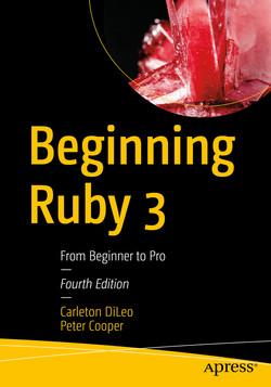 Beginning Ruby 3: From Beginner to Pro