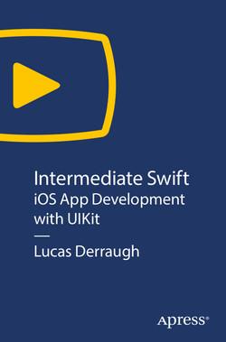 Intermediate Swift: iOS App Development with UIKit