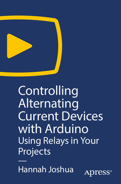 Controlling Alternating Current Devices with Arduino: Using Relays in Your Projects