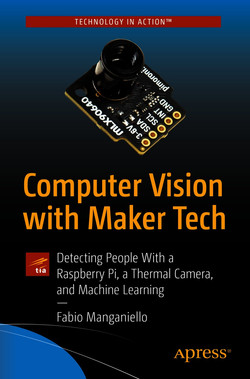 Computer Vision with Maker Tech: Detecting People With a Raspberry Pi, a Thermal Camera, and Machine Learning