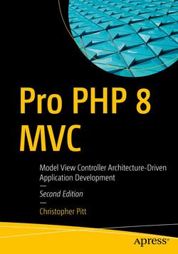 Pro PHP 8 MVC: Model View Controller Architecture-Driven Application Development