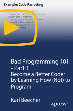Bad Programming 101 - Part 1: Become a Better Coder by Learning How (Not) to Program