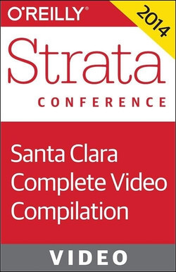 Strata Conference Santa Clara 2014: Complete Video Compilation