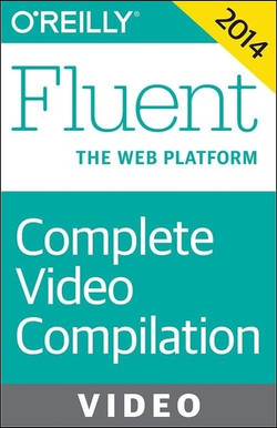 Fluent Conference 2014: JavaScript & Beyond Complete Video Compilation