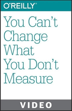 You Can't Change What You Don't Measure