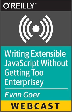 Writing Extensible JavaScript Without Getting Too Enterprisey