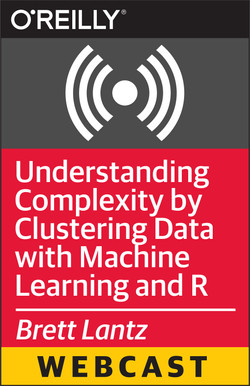 Understanding Complexity by Clustering Data with Machine Learning and R