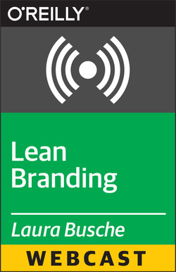 Lean Branding: 15 Hacks to Create, Communicate & Sell Your Startup's Brand