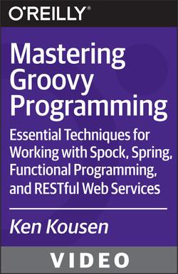 Mastering Groovy Programming