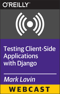 Testing Client-Side Applications with Django