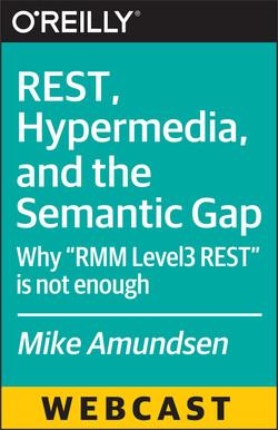 REST, Hypermedia, and the Semantic Gap