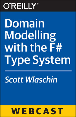 Domain Modelling with the F# Type System