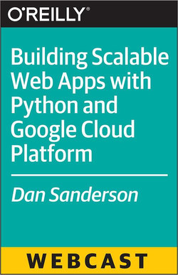 Building Scalable Web Apps with Python and Google Cloud Platform