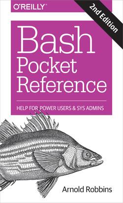 Bash Pocket Reference, 2nd Edition