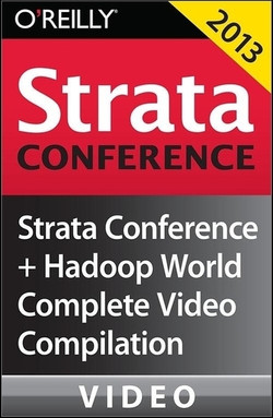 Strata Conference New York + Hadoop World 2013: Complete Video Compilation