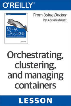 Orchestrating, clustering, and managing containers