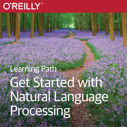 Learning Path: Get Started with Natural Language Processing Using Python, Spark, and Scala