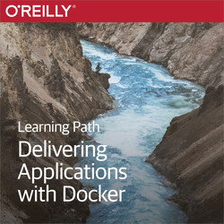 Learning Path: Delivering Applications with Docker