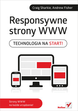 Responsywne strony WWW. Technologia na start!