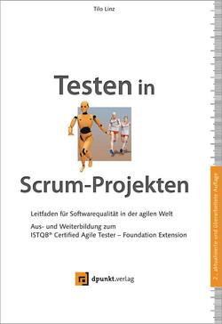 Testen in Scrum-Projekten Leitfaden für Softwarequalität in der agilen Welt, 2nd Edition