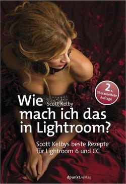Wie mach ich das in Lightroom?, 2nd Edition