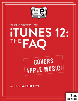 Take Control of iTunes 12: The FAQ, 2nd Edition