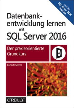 Datenbankentwicklung lernen mit SQL Server 2016, 1st Edition