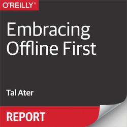 Embracing Offline First