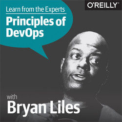 Learn from the Experts about the Principles of DevOps: Bryan Liles