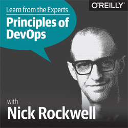 Learn from the Experts about the Principles of DevOps: Nick Rockwell