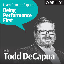Learn from the Experts about Being Performance-First: Todd DeCapua