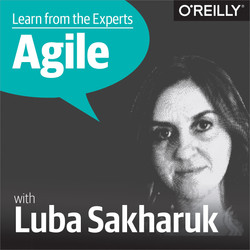 Learn from the Experts about Agile: Luba Sakharuk