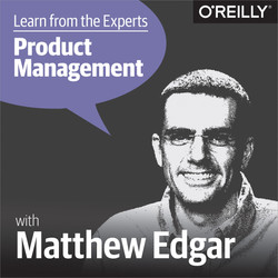 Learn from the Experts about Product Management: Matthew Edgar