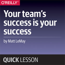 Your team's success is your success