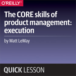 The CORE skills of product management: execution