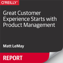 Great Customer Experience Starts with Product Management