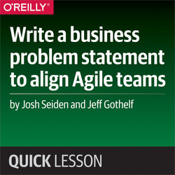 Write a business problem statement to align Agile teams