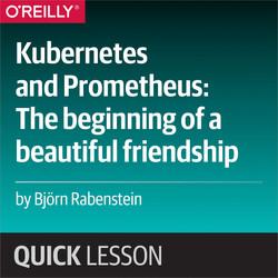 Kubernetes and Prometheus: The Beginning of a Beautiful Friendship