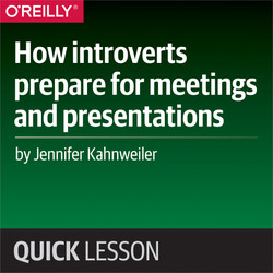 How introverts prepare for meetings and presentations