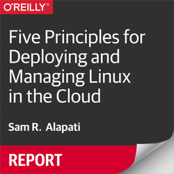 Five Principles for Deploying and Managing Linux in the Cloud