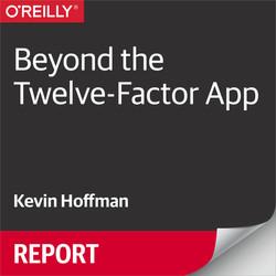 Beyond the Twelve-Factor App
