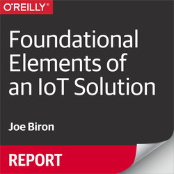 Foundational Elements of an IoT Solution