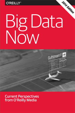 Big Data Now: 2014 Edition