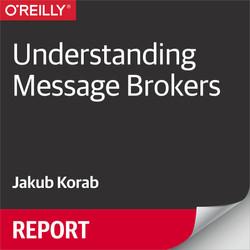 Understanding Message Brokers