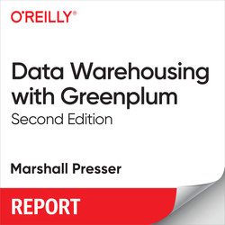 Data Warehousing with Greenplum, 2nd Edition