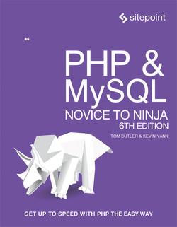 PHP & MySQL: Novice to Ninja, 6th Edition