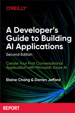 A Developer's Guide to Building AI Applications, 2nd Edition