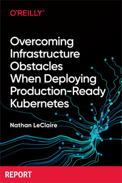 Overcoming Infrastructure Obstacles When Deploying Production-Ready Kubernetes